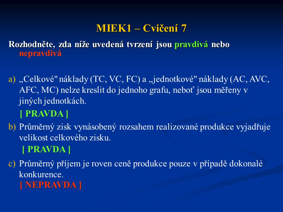 MIEK1 – Cvičení 7 [ PRAVDA ] [ PRAVDA ] [ NEPRAVDA ]